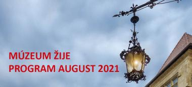 Múzeum žije / Program august 2021