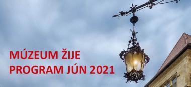 Múzeum žije / Program jún 2021