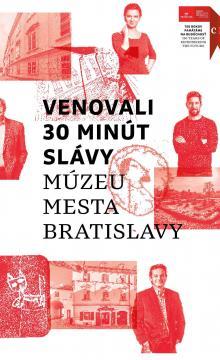 Venovali 30 minút slávy Múzeu mesta Bratislavy