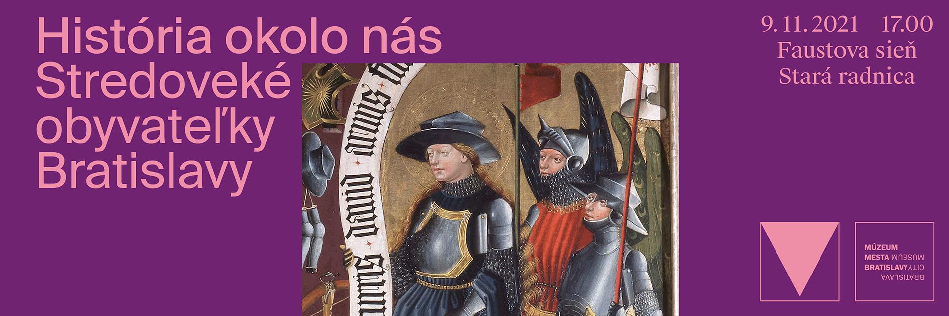 História okolo nás. Stredoveké obyvateľky Bratislavy