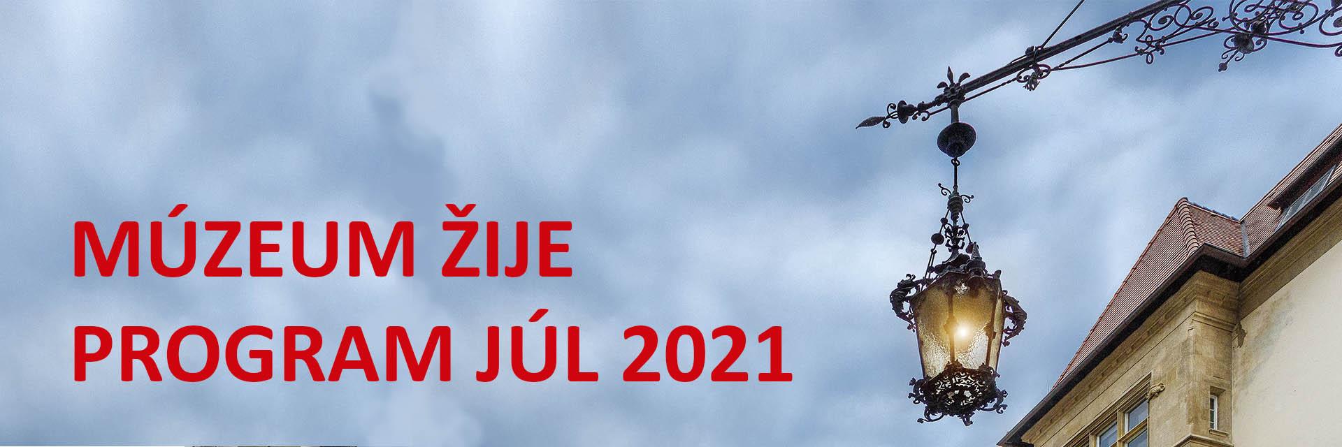 Múzeum žije / Program júl 2021